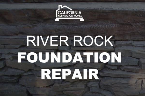 river rock foundation repair